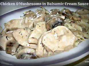 Chicken & Mushrooms with Balsamic Cream Sauce