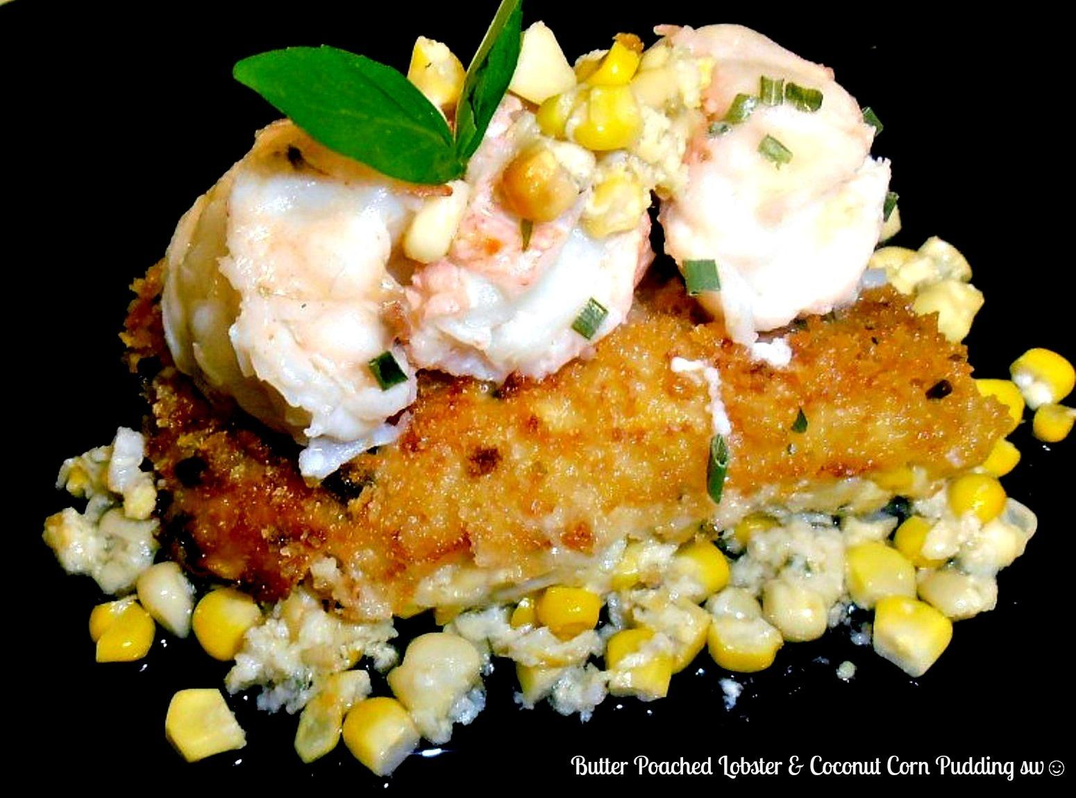 Butter Poached Lobster & Coconut Corn Pudding Recipe