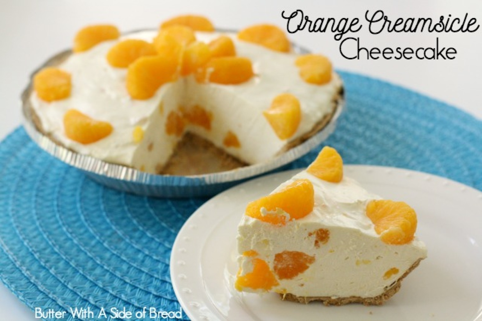 ORANGE CREAMSICLE CHEESECAKE Recipe 8 | Just A Pinch Recipes