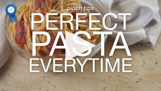 Pinch Tips: Perfect Pasta Every Time Recipe