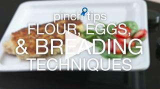 Pinch Tips: Flour, Eggs & Breading Techniques Recipe
