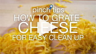 Pinch Tips: How To Grate Cheese For Easy Clean Up Recipe